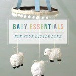 Baby Essentials: a list of favorite baby gear, nursery items and accessories / jones design company