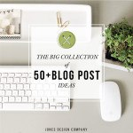 The Big Collection of 50+ Blog Post Ideas / jones design company