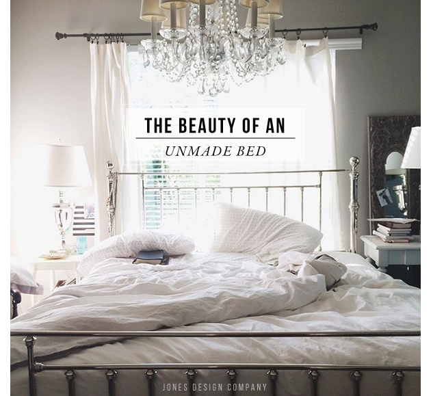 the beauty of an unmade bed / jones design company